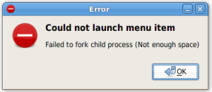 Could not launch menu item. Failed to fork child process (Not enough space)